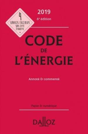 Code de l'énergie 2019, annoté et commenté - dalloz - 9782247186501