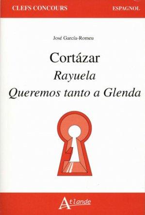 CORTAZAR RAYUELA QUEREMOS TANTO GLENDA -atlande-9782350305301