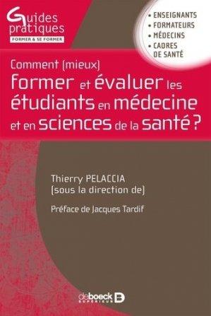 Comment (mieux) former et évaluer les étudiants en médecine et en sciences de la santé ? - de boeck superieur - 9782804194239