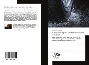 Conduire après un traumatisme crânien Evaluation des prédicteurs de la conduite automobile après un traumatisme crânien-presses académiques francophones-9783841641625