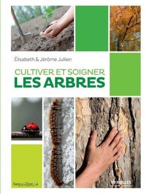 Cultiver et soigner les arbres-eyrolles-9782212138719