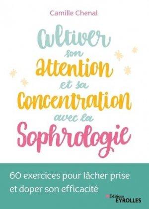 Cultiver son attention et sa concentration avec la sophrologie-Eyrolles-9782212570953