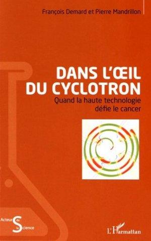 Dans l'oeil du cyclotron - l'harmattan - 9782343091914