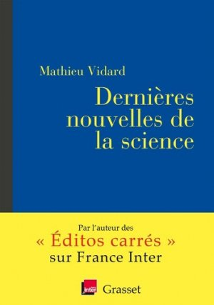 Dernières nouvelles de la science-Grasset-9782246817871
