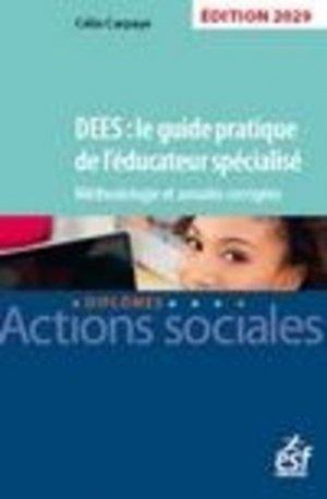 DEES : le guide pratique de l'éducateur spécialisé. Méthodologie et annales corrigées 2020 - esf editeur - 9782850863639