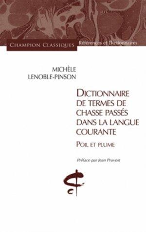 Dictionnaire de termes de chasse passés dans la langue courante-honore champion-9782745327147