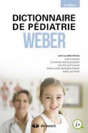 Dictionnaire de thérapeutique pédiatrique Weber - de boeck superieur - 9782804190453