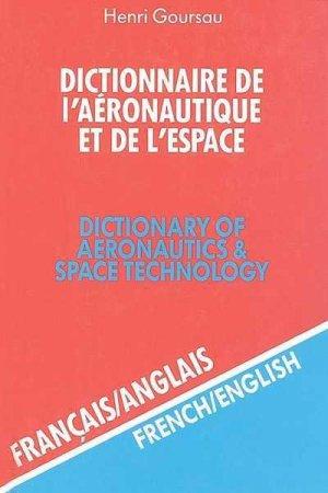 Dictionnaire Français/Anglais de l'Aéronautique et de l'Espace-goursau henri-9782904105012