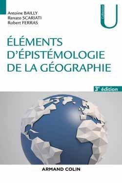 Eléments d'épistémologie de la géographie - armand colin - 9782200623500