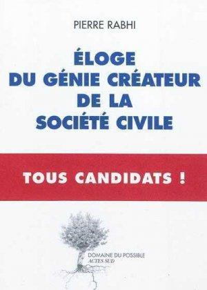 Eloge du génie créateur de la société civile - Tous Candidats - actes sud - 9782330002497