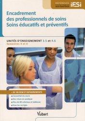 Encadrement des professionnels de soins - Soins éducatifs et préventifs UE 3.5 4.6-vuibert-9782311201659