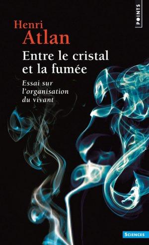 Entre le cristal et la fumée. essai sur l'organisation du vivant - points - 9782757872024