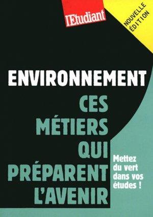 Environnement Ces métiers qui préparent l'avenir - l'étudiant - 9782846249638