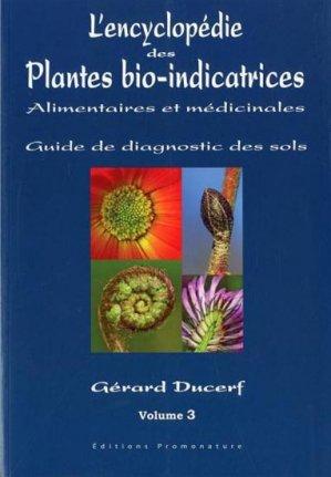 L'encyclopédie des plantes bio-indicatrices, alimentaires et médicinales  - Volume 3-promonature-9791091115001