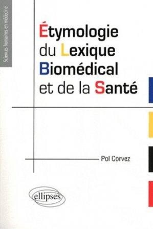 Etymologie du lexique biomédical et de la santé - ellipses - 9782729864682