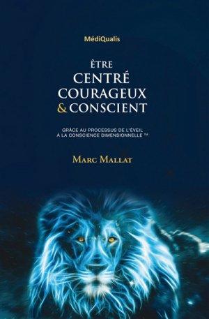 Etre centré, courageux & conscient-mediqualis-9782840591009