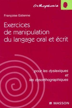 Exercices de manipulation du langage oral et écrit pour les dyslexiques et les dysorthographiques-elsevier / masson-9782294003547