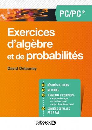 Exercices d'algèbre et de probabilités PC PSI-de boeck superieur-9782807315419