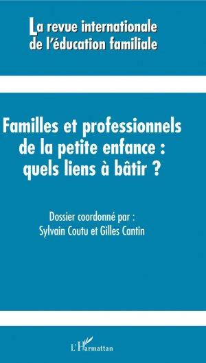 Familles et professionnels de la petite enfance quels liens à bâtir ?-l'harmattan-9782343143637