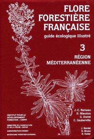 Flore forestière française 3 Région méditerranéenne-institut pour le developpement forestier-9782904740930