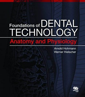 Foundations of Dental Technology: Anatomy and Physiology-quintessence publishing-9780867156119