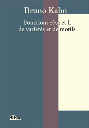 Fonctions zêta et L de variétés et de motifs - calvage et mounet - 9782916352718