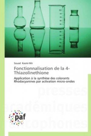 Fonctionnalisation de la 4 - Thiazolinethione - presses académiques francophones - 9783841623096