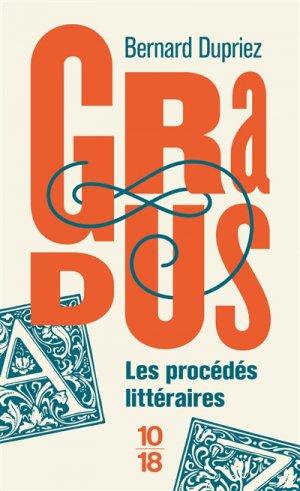 Gradus, les procédés littéraires-10-18-9782264074898
