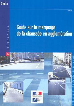 Guide sur le marquage de la chaussée en agglomération-certu-9782110931467