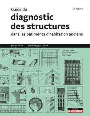 Guide du diagnostic des structures dans les bâtiments d'habitation anciens - le moniteur - 9782281141955