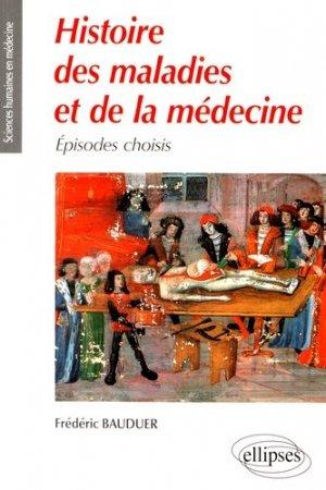 Histoire des maladies et de la médecine - ellipses - 9782340017238