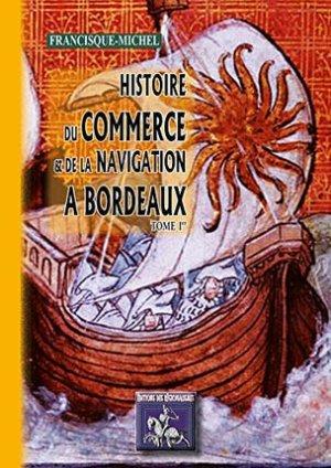 Histoire du commerce et de la navigation à Bordeaux - des regionalismes - 9782824003030