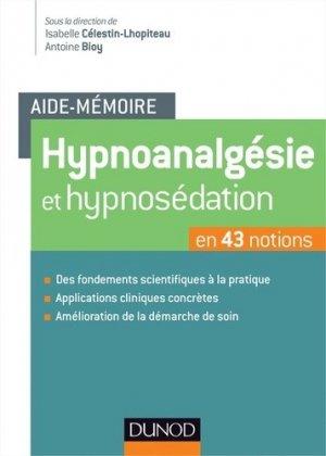 Hypnoanalgésie et hypnosédation en 43 notions-dunod-9782100592180