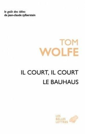 Il court il court le Bauhaus-les belles lettres-9782251200262