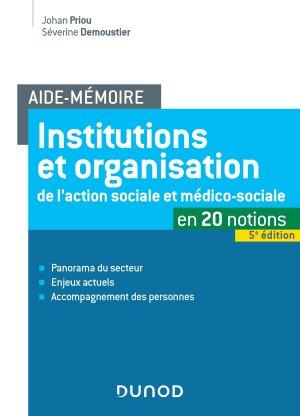 Institutions et organisation de l'action sociale et médico-sociale - dunod - 9782100788347