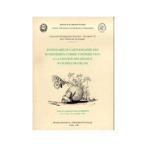 Inventaire et cartographie des invertébrés comme contribution à la gestion des milieux naturels français - museum national d'histoire naturelle / opie - 9782865150984