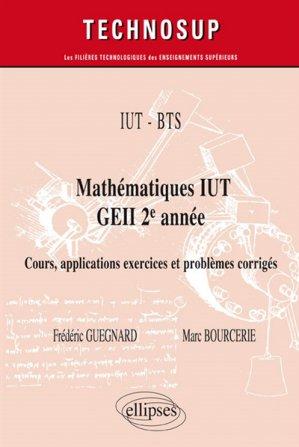 IUT - BTS - Mathématiques IUT GEII 2e année - - ellipses - 9782340028586