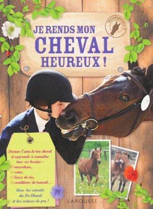 Je rends mon cheval heureux ! - larousse - 9782035883377