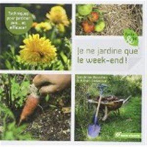 Je ne jardine que le week-end ! - terre vivante - 9782360981694