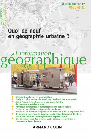L'information géographique (3/2017) Quoi de neuf en géographie urbaine ?-armand colin-9782200931193