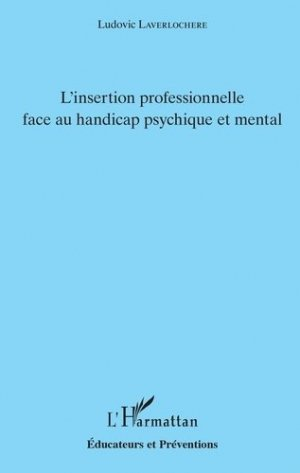 L'insertion professionnelle face au handicap psychique et mental-l'harmattan-9782343169880