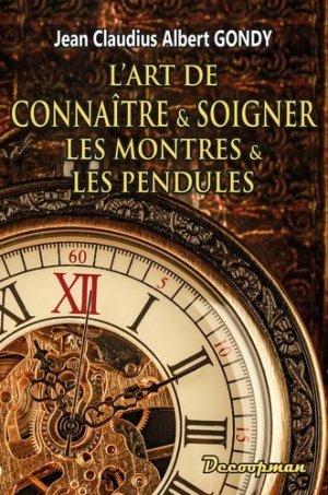 L'art de connaître et soigner les montres et les pendules - decoopman  - 9782369650966