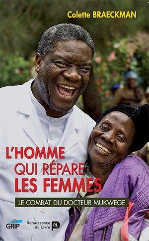 L'homme qui répare les femmes, le combat du docteur Mukwege-la renaissance du livre-9782507053772