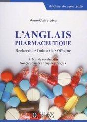 L'anglais pharmaceutique. Recherche - Industrie - Officine-ophrys-9782708014411