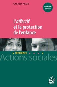 L'affectif et la protection de l'enfance - esf - 9782850863288