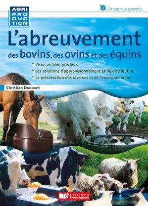 L'abreuvement des bovins, des ovins et des équins - france agricole - 9782855575308