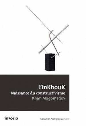 L'InKhouK, naissance du constructivisme-infolio-9782884747158