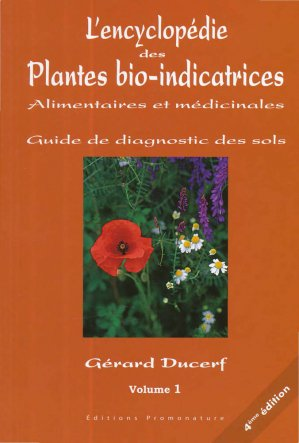 L'encyclopédie des plantes bio-indicatrices alimentaires et médicinales Volume 1-promonature-9782951925878