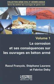 La corrosion et ses conséquences sur les ouvrages en béton armé - iste - 9781784054182