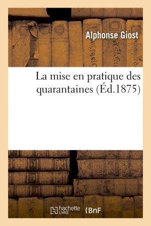 La mise en pratique des quarantaines-hachette livre / bnf-9782013739160